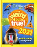 Weird But True  2021