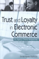 Trust and Loyalty in Electronic Commerce
