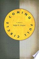 Coming Full Circle  : A Memoir