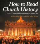 How to Read Church History  From the Reformation to the present day