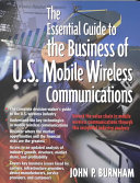 The Essential Guide to the Business of U S  Mobile Wireless Communications Book