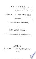 Prayers of the late Rev  W  H  as delivered before and after the Sermon  at the Long Acre Chapel  taken in his own words  by one of the congregation  and edited by the same