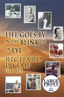 Life Goes by in the Blink of an Eye: (Large Print Edition)