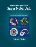 Modular Origami with Super Nobu Unit