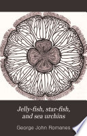 Jelly-fish, Star-fish and Sea-urchins