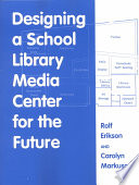 Designing A School Library Media Center For The Future Book PDF