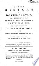 A Brief History of Dover Castle  Or a Description of Roman  Saxon and Norman  Fortifications