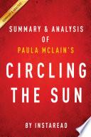 Circling the Sun  by Paula McLain   Summary   Analysis