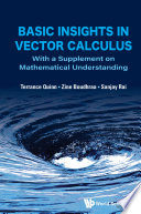 Basic Insights In Vector Calculus  With A Supplement On Mathematical Understanding