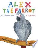 Alex the Parrot  No Ordinary Bird Book PDF