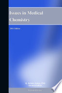Issues in Medical Chemistry  2011 Edition