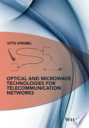 Optical and Microwave Technologies for Telecommunication Networks Book