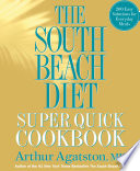 The South Beach Diet Super Quick Cookbook Book