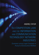 EU Competition Law and the Information and Communication Technology Network Industries [Pdf/ePub] eBook