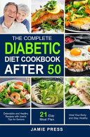 The Complete Diabetic Diet Cookbook After 50