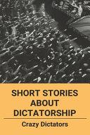 Short Stories About Dictatorship