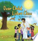 Dear Child, Listen Close