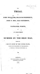 Pdf The Trial of J. W., F. Frederick, Etc. on an Indictment for Murder on the High Seas; Before the Circuit Court of the United States, Holden ... at Boston, on the 28th of December, 1818