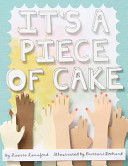 It s a Piece of Cake