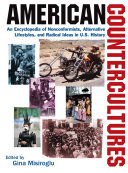 American Countercultures  An Encyclopedia of Nonconformists  Alternative Lifestyles  and Radical Ideas in U S  History