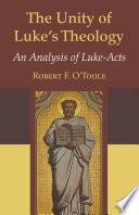 The Unity Of Luke S Theology