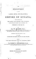 The Discovery of the Large  Rich  and Beautiful Empire of Guiana