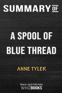 Summary of a Spool of Blue Thread  A Novel  Trivia Quiz for Fans