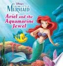The Little Mermaid  Ariel and the Aquamarine Jewel