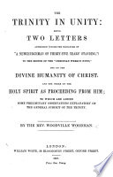 The Trinity In Unity Being Two Letters One On The Divine Humanity Of Christ And The Other On The Holy Spirit As Proceeding From Him