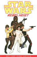 Star Wars  Rebel Heist