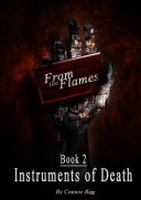 From The Flames - Book 2: Instruments of Death