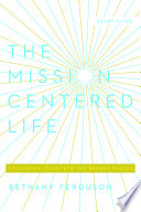 The Mission Centered Life