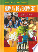 """Human Development: A Life-Span View: A Life-span View"" by Robert V. Kail, John C. Cavanaugh"