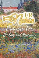 Er Nurse Prayers For Healing And Recovery