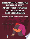 Therapeutic Alliance in Integrative Addictions-Focused Psychotherapy and Counseling