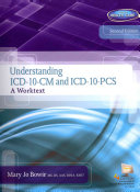 Understanding ICD 10 CM and ICD 10 PCS  A Worktext