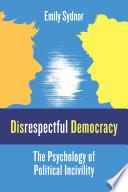 Disrespectful Democracy