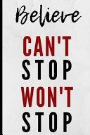 Believe Can't Stop Won't Stop