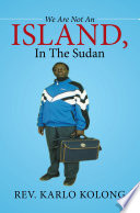 We Are Not An Island  In The Sudan