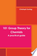 101 Group Theory for Chemists