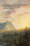 The Ideal of Kingship in the Writings of Charles Williams, C.S. Lewis and J.R.R. Tolkien