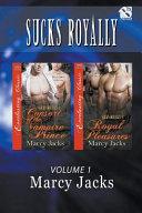 Sucks Royally  Volume 1  consort of the Vampire Prince  Royal Pleasures   Siren Publishing Everlasting Classic Manlove