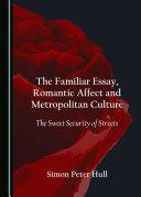 The Familiar Essay, Romantic Affect and Metropolitan Culture [Pdf/ePub] eBook