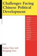 Challenges Facing Chinese Political Development Book