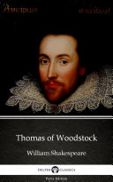 Thomas of Woodstock by William Shakespeare   Apocryphal   Delphi Classics  Illustrated