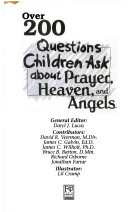 Over 200 Questions Children Ask about Prayer  Heaven  and Angels