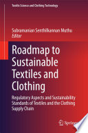 Roadmap to Sustainable Textiles and Clothing Book