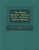 The Postal Record  Volumes 33 34   Primary Source Edition