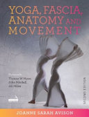 Yoga  Fascia  Anatomy and Movement  Second Edition Book