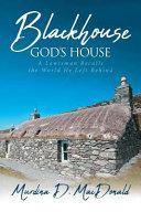 Blackhouse God's House: A Lewisman Recalls the World He Left Behind ebook